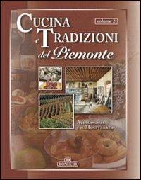 Cucina e tradizioni del Piemonte. Vol. 2: Alessandria e il Monferrato
