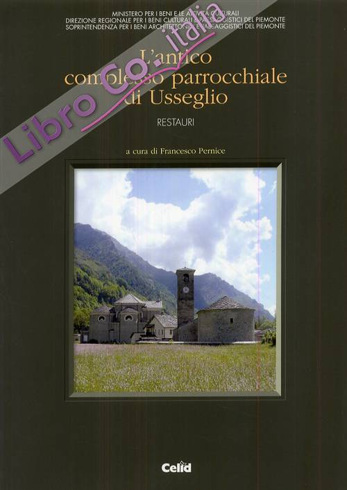 L'antico complesso parrocchiale di Usseglio. Restauri
