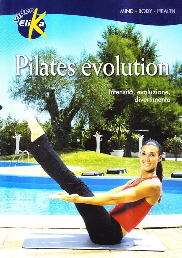 Pilates evolution. Intensità, evoluzione, divertimento. Con DVD