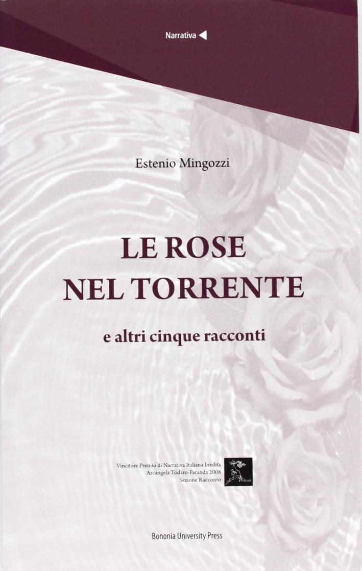 Le rose nel torrente e altri cinque racconti