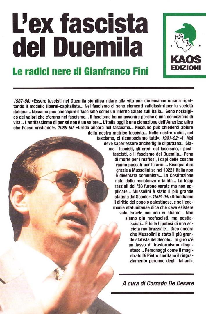 Ex fascista del Duemila. Le radici nere di Gianfranco Fini