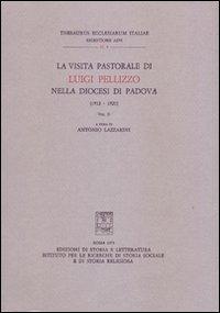 La visita pastorale di Luigi Pellizzo nella diocesi di Padova (1912-1921). Vol. 2