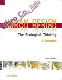 Urban design. The ecological thinking. A compendium. Ediz. inglese e tedesca