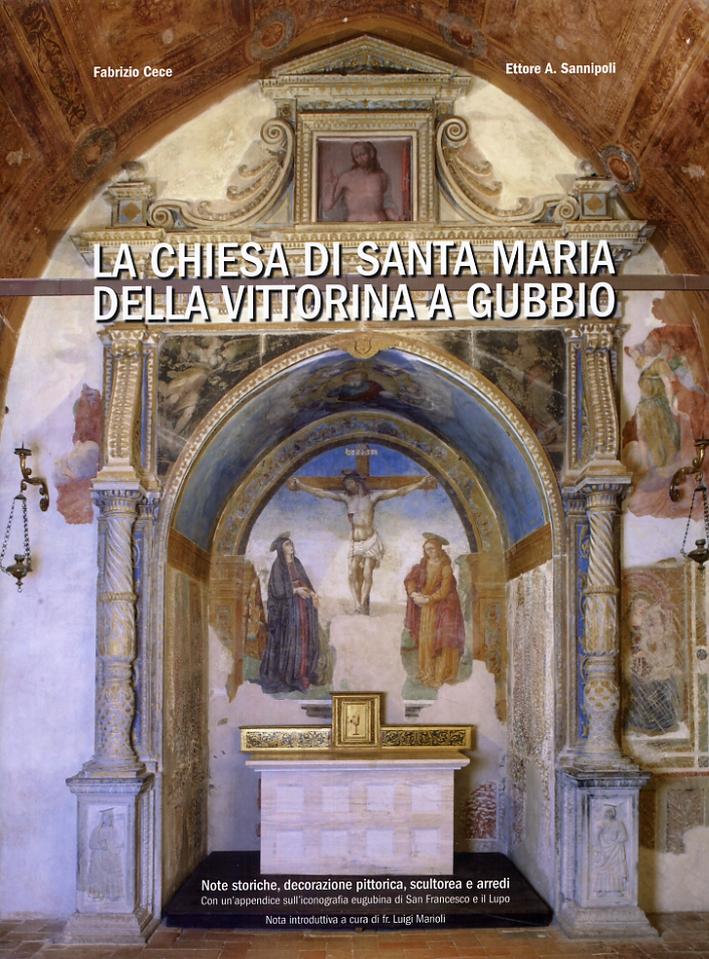 La chiesa di Santa Maria della Vittorina a Gubbio. Note storiche, decorazione pittorica, scultorea e arredi
