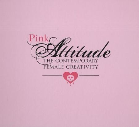 Pink Attitude. The Contemporary Female Creativity