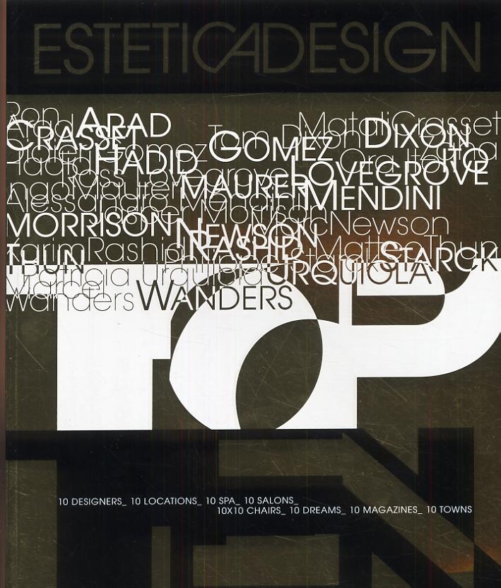 10 Designers. 10 Locations. 10 Spa. 10 Salons. 10x10 Chairs. 10 Dreams. 10 Magazines. 10 Towns. [Edizione italiana e spagnola]