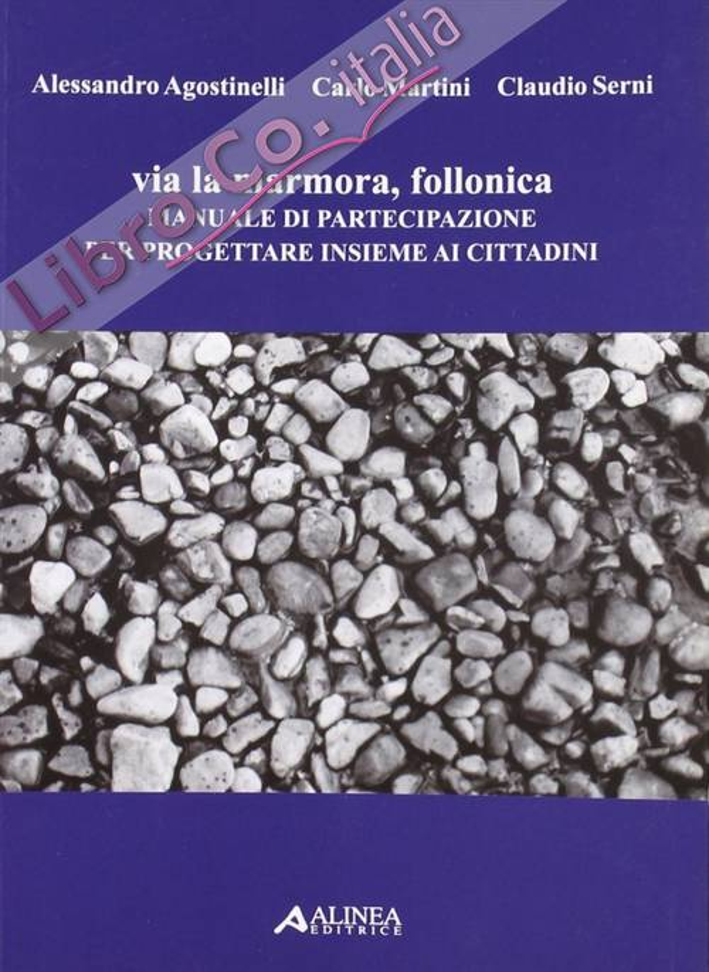 Via Lamarmora, Follonica. Manuale di Partecipazione per Progettare Insieme ai Cittadini.