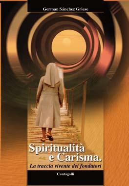 Spiritualità e carisma. La traccia vivente dei fondatori