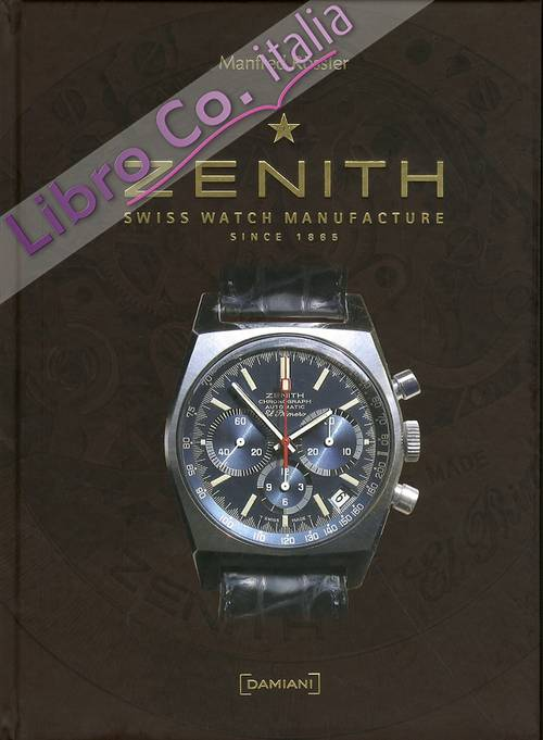 Zenith. Swiss watch manufacture since 1865. [English Edition]