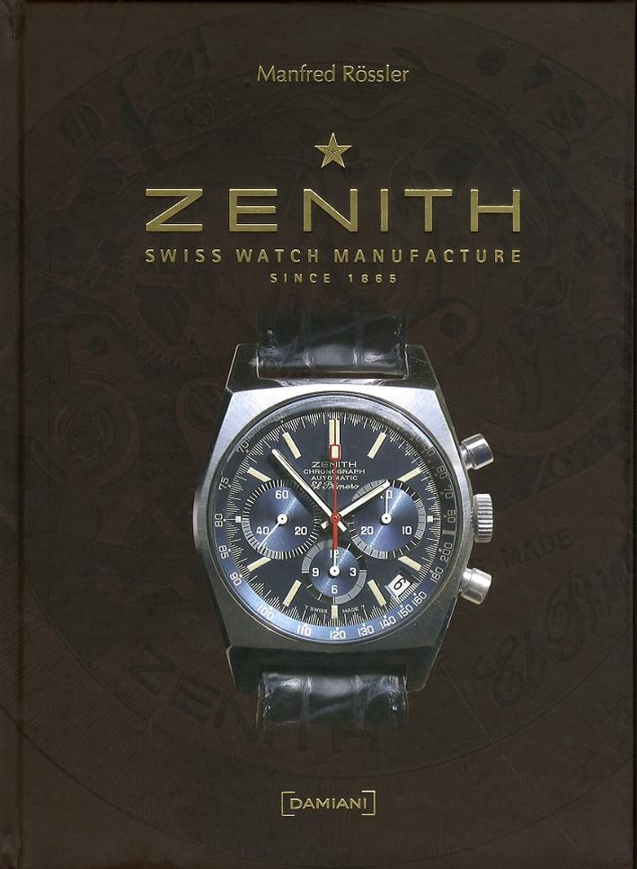 Zenith. Swiss watch manufacture since 1865. [Edizione Italiana]