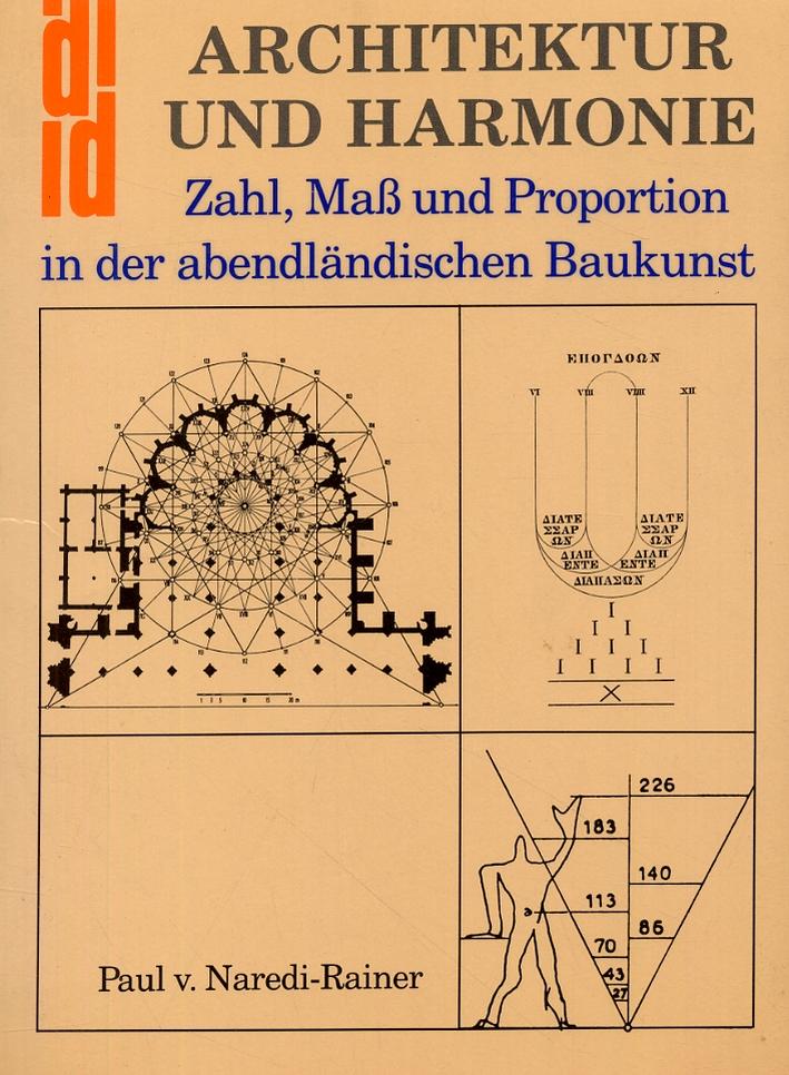 Architektur und Harmonie. Zahl, Mab und Proportion in der abendlandischen Baukunst.
