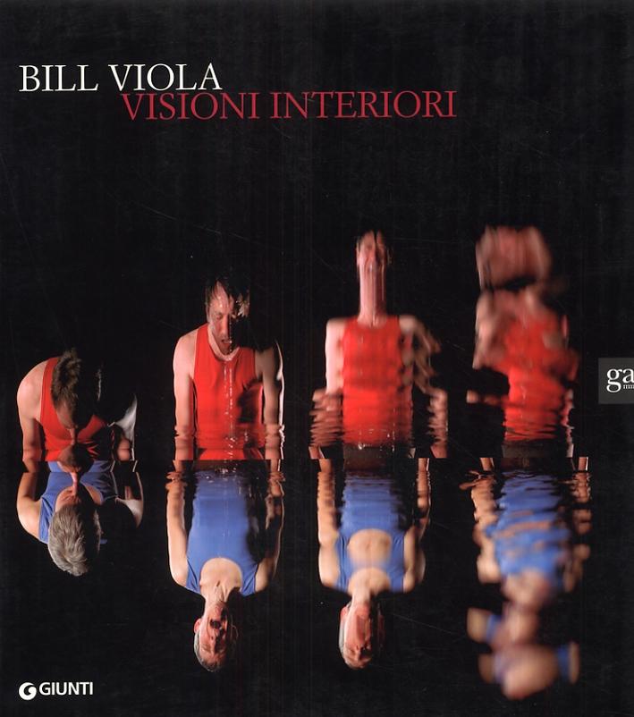 Bill Viola. Visioni interiori