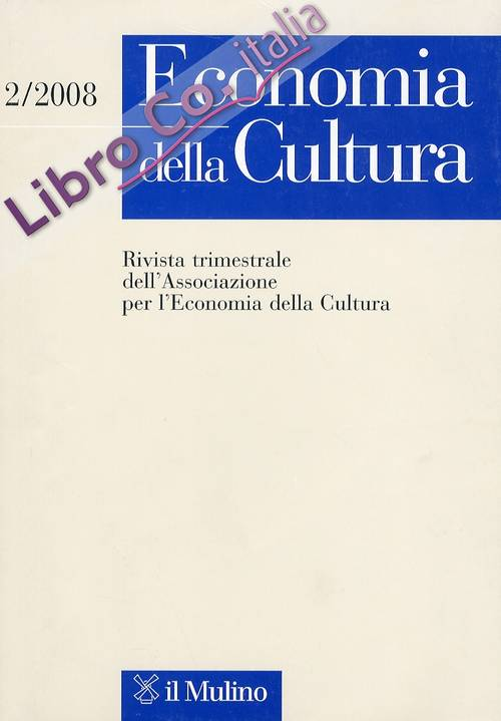 Economia della cultura. Rivista trimestrale dell'associazione della Cultura. 2/2008