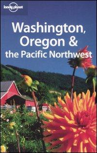 Washington, Oregon & Pacific Northwest. [English Ed.].
