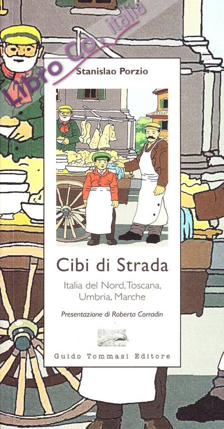 Cibi di strada. Italia del nord, Toscana, Umbria, Marche