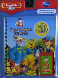 Un po' di fresco per Ih-Oh. I miei amici Tigro e Pooh. Il Leggi Libro. Ediz. illustrata. Con cartuccia sonora