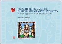 Elenchi delle malattie di probabile origine lavorativa. Manuale aggiornato al D.M. 14 gennaio 2008. Con CD-ROM
