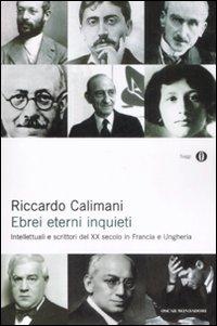 Ebrei eterni inquieti. Intellettuali e scrittori del XX secolo in Francia e Ungheria