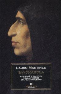 Savonarola. Moralità e Politica nella Firenze nel Quattrocento.