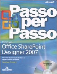 Microsoft Office Sharepoint Designer 2007. Passo per passo. Con CD-ROM.