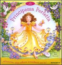 La principessa perfetta. Ediz. illustrata. Con gadget