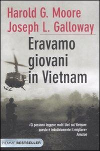 Eravamo giovani in Vietnam.