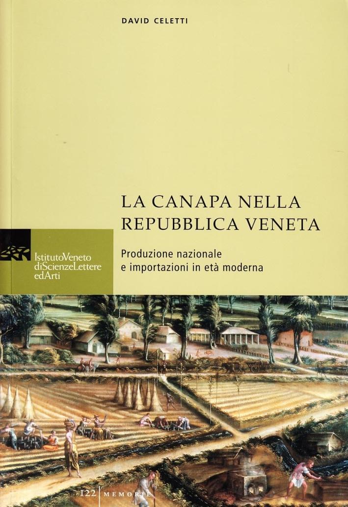 La canapa nella Repubblica veneta. Produzione nazionale e importazione in età moderna