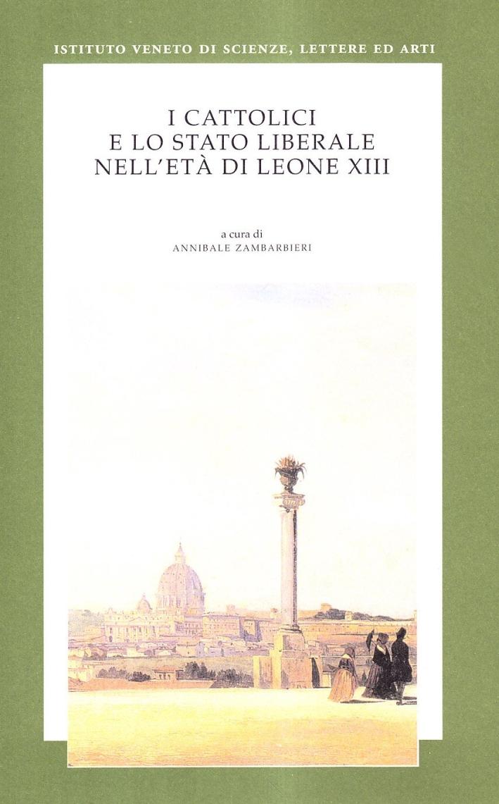 I cattolici e lo stato liberale nell'età di Leone XIII.
