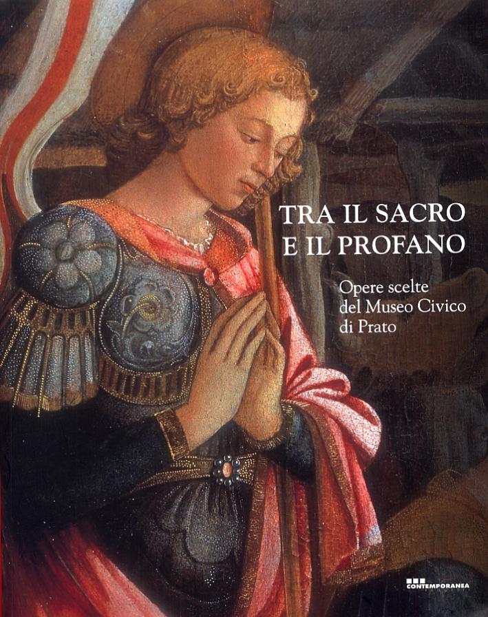 Tra il sacro e il profano. Opere scelte del Museo Civico di Prato
