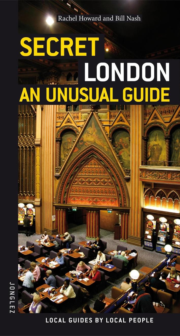 Secret London. An unusual guide