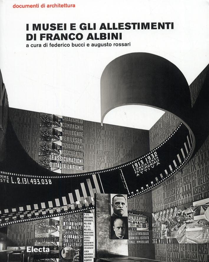 I Musei e gli Allestimenti di Franco Albini. Il Design e gli interni di Franco Albini