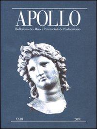Apollo. Bollettino dei Musei Provinciali del Salernitano. Vol. 23
