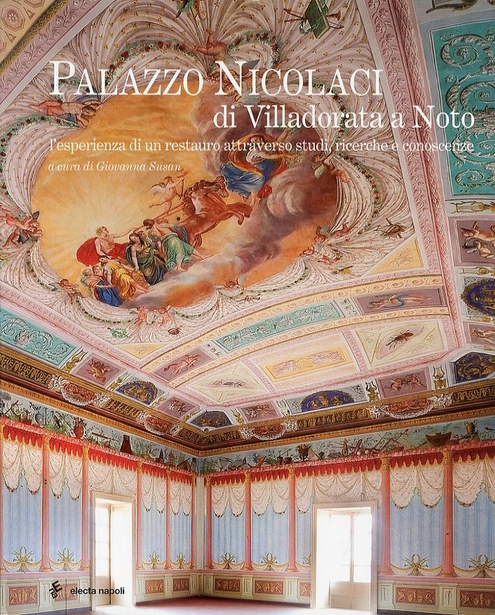 Palazzo Nicolaci di Villadorata a Noto. L'Esperienza di un Restauro Attraverso Studi, Ricerche e Conoscenze