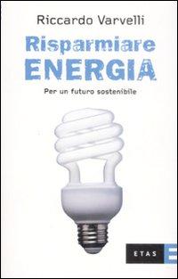 Risparmiare energia. Per un futuro sostenibile