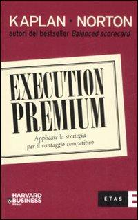 Execution premium. Applicare la strategia per il vantaggio competitivo