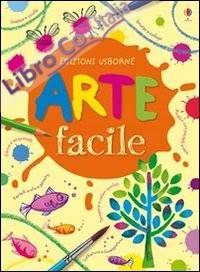 Arte facile. Ediz. illustrata