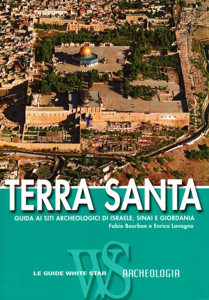 Terra Santa. Guida ai siti archeologici di Israele, Sinai e Giordania