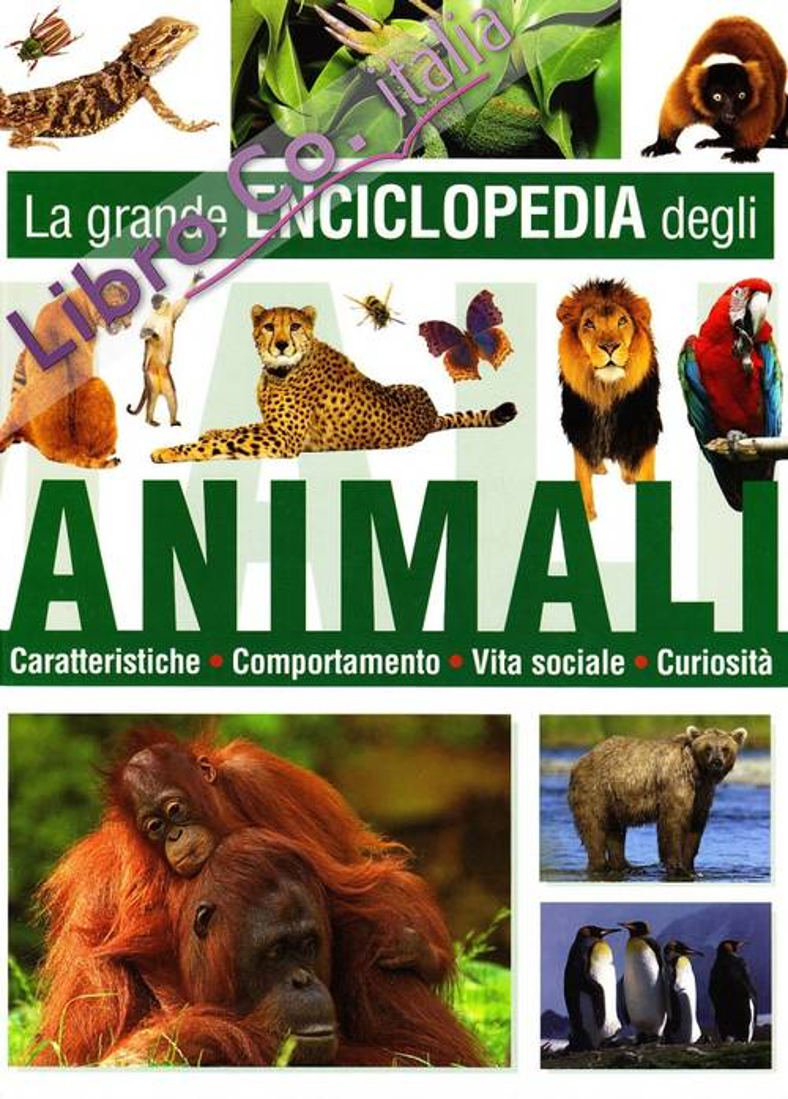 La grande enciclopedia degli animali. Ediz. illustrata