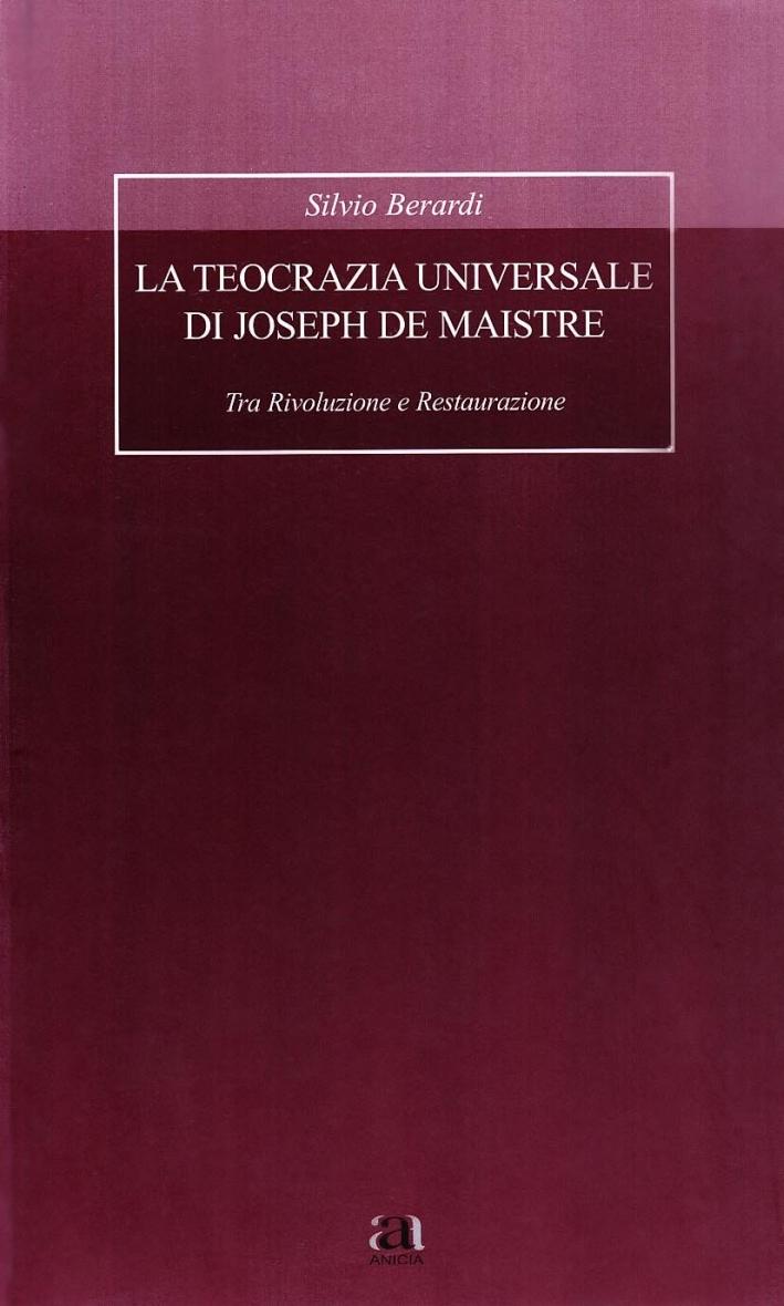 La teocrazia universale di Joseph de Maistre. Tra rivoluzione e restaurazione
