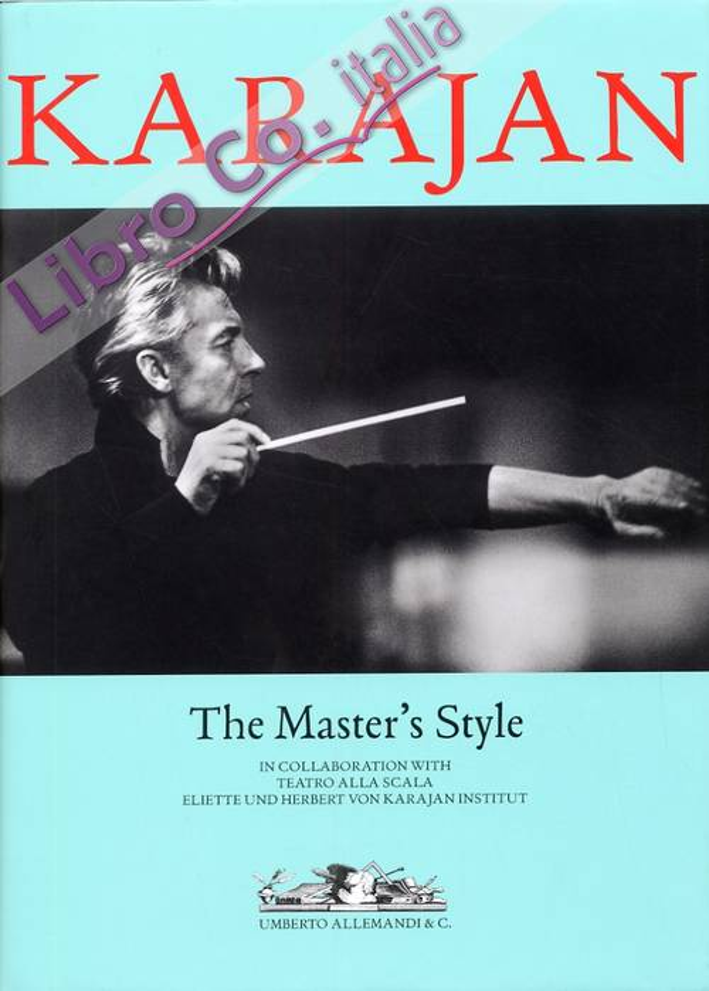Herbert Von Karajan. The Master's Style