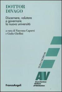 Dottor Divago. Discernere valutare e goveranre la nuova università