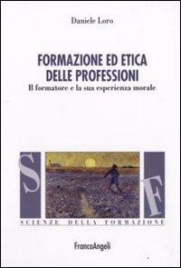 Formazione ed etica delle professioni. Il formatore e la sua esperienza morale