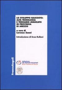 Lo sviluppo nascosto. Alta tecnologia e terziario avanzato in provincia di Arezzo
