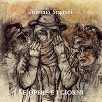 Antonio Stagnoli. Le Opere e i Giorni