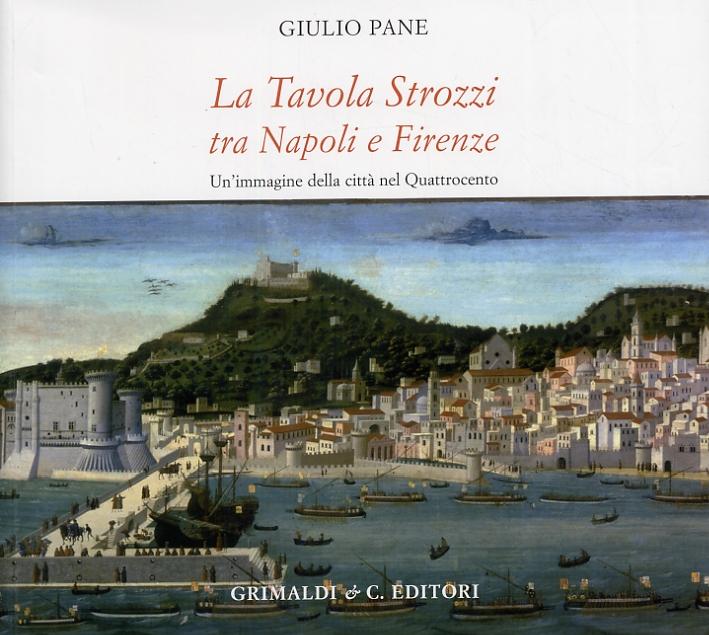 La Tavola Strozzi tra Napoli e Firenze. Un'immagine della città nel Quattrocento