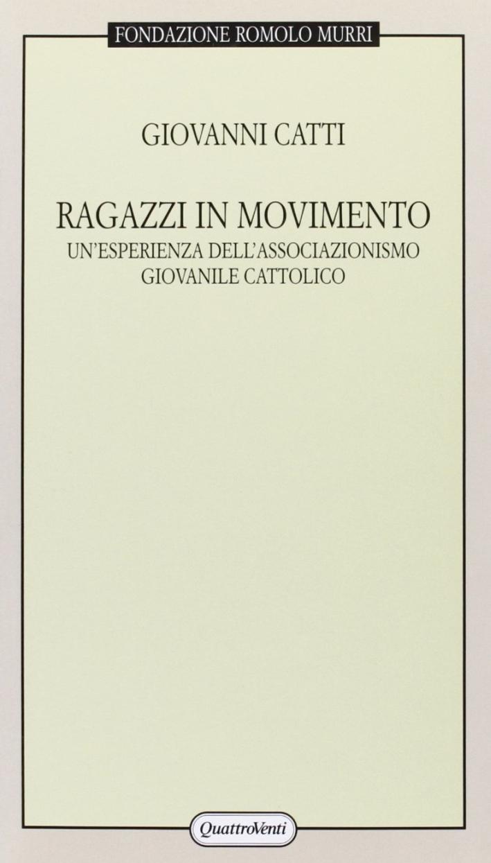 Ragazzi in movimento. Un'esperienza dell'associazionismo giovanile cattolico
