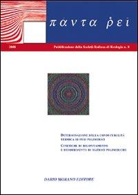 Panta rei. Vol. 8: Determinazione della conducibilità termica e fusi polimerici. Cineteche di rigonfiamento e desorbimento di matrici polimeriche