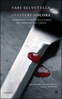 Uccidere Ancora. Liberamente Ispirato alla Storia del Massacro del Circeo