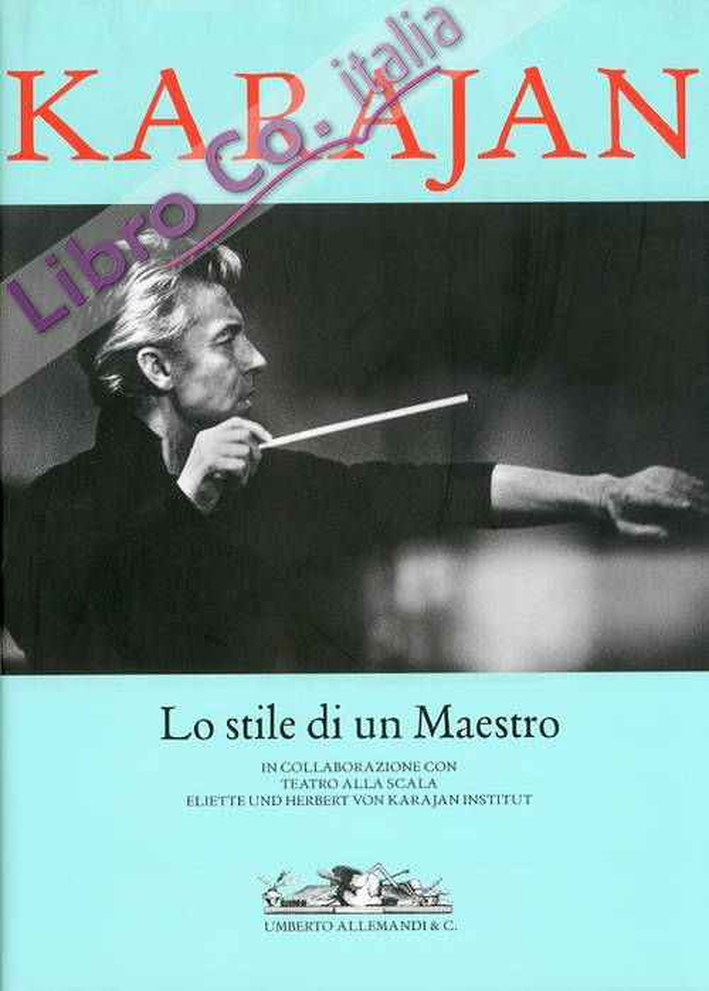 Karajan. Lo stile di un Maestro