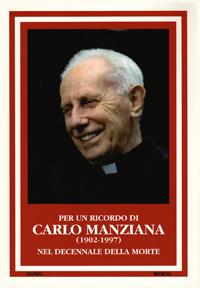 Per un ricordo di Carlo Manziana (1902-1977). Nel decennale della morte.